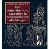 Der mittelalterliche Baubetrieb in zeitgenössischen...