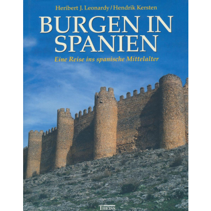 Burgen in Spanien - Eine Reise ins spanische Mittelalter