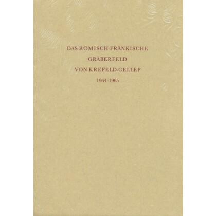 Das römisch fränkische Gräberfeld von Krefeld-Gellep 1964 - 1965