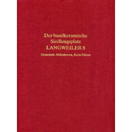 Der bandkeramische Siedlungsplatz Langweiler 8. Gemeinde Aldenhoven, Kreis Düren