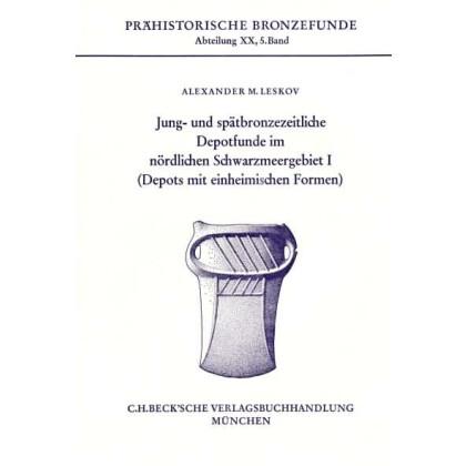 Jung- und spätbronzezeitliche Depotfunde im nördlichen Schwarzmeergebiet I
