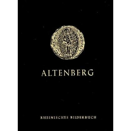 Altenberg - Rheinisches Bilderhandbuch Nr. 1.