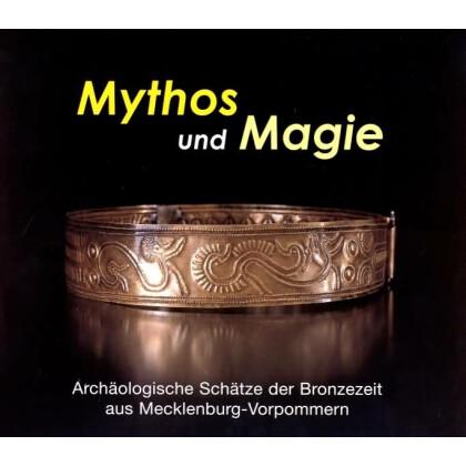 Mythos und Magie - Archäologische Schätze der Bronzezeit aus Mecklenburg Vorpommern