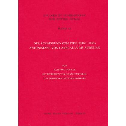 Der Schatzfund vom Titelberg 1995 - Antoniniane von Caracalla bis Aurelian