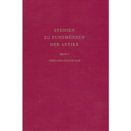 Studien zu Fundmünzen der Antike, Band 1. Ergebnisse des FMRD-Colloquiums vom 8.-13. Februar 1976