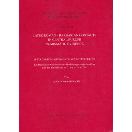 Later Roman-Barbarian Contacts in Central Europe. Numismatic Evidence. Spätrömische Münzfunde aus Mitteleuropa
