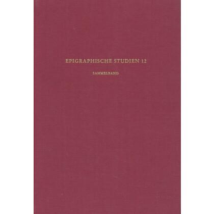 Epigraphische Studien, Band 12 - Sammelband. Städtewesen in Obergermanien