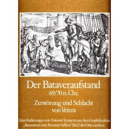 Der Bataveraufstand 69/70n. Chr. Zerstörung und Schlacht von Vetera