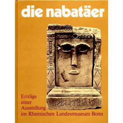 Die Nabatäer - Erträge einer Ausstellung im Rheinischen Landesmuseum Bonn