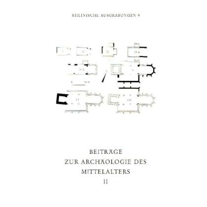 Beiträge zur Archäologie des Mittelalters II