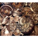 Der Thrakische Silberschatz aus Rogozen Bulgarien