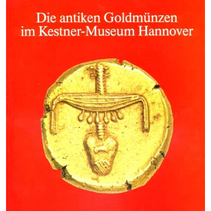 Die antiken Goldmünzen im Kestner - Museum Hannover