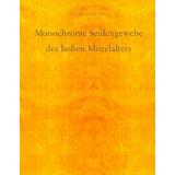 Monochrome Seidenstoffe des Hohen Mittelalters