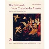 Heiser, Sabine: Das Frühwerk Lucas Cranachs des...