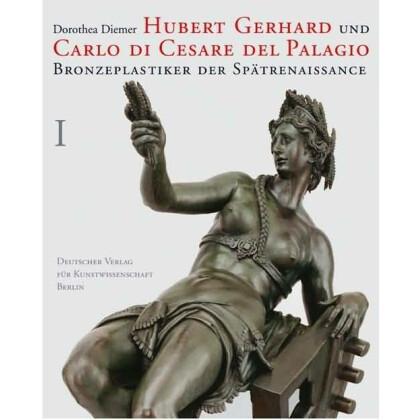 Diemer, Dorothea: Hubert Gerhard und Carlo di Cesare del Palagio.