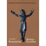 Romanische Bronzekruzifixe - Bronzegeräte des...