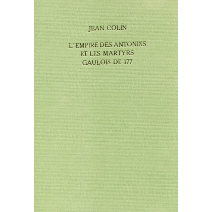 L`empire des Antonins et les martyrs gaulois de 177