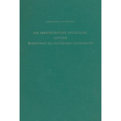 Die prähistorische Ansiedlung auf dem Wietenberg bei Sighisoara-Schässburg