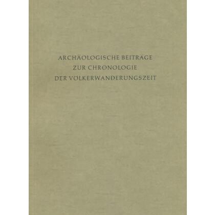 Archäologische Beiträge zur Chronologie der Völkerwanderungszeit