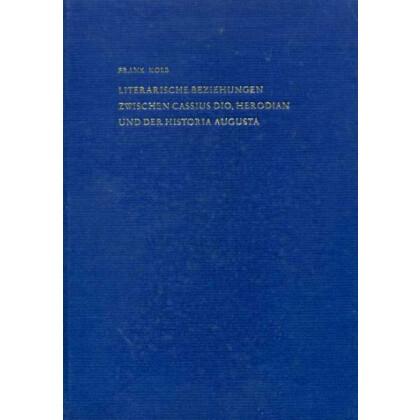 Literarische Beziehungen zwischen Cassius Dio, Herodian und der Historia Augusta
