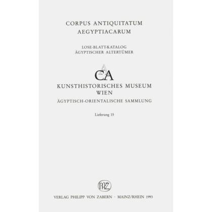 Statuetten des alten Reiches. Kunsthistorische Museum Wien, Ägyptisch - Orientalische Sammlung. Corpus Antiquitatum Aegyptiacarum, Lfg. 15