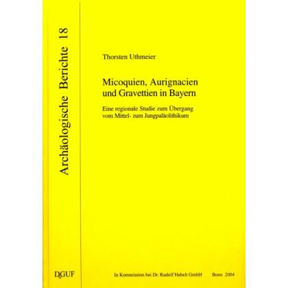 Micoquien, Aurignacien und Gravettien in Bayern