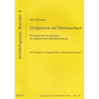 Großgartach und Oberlauterbach. Interregionale Beziehungen im süddeutschen Mittelneolithikum