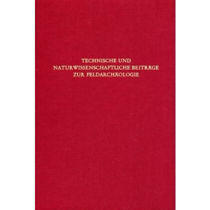 Technische und Naturwissenschaftliche Beiträge zur Feldarchäologie