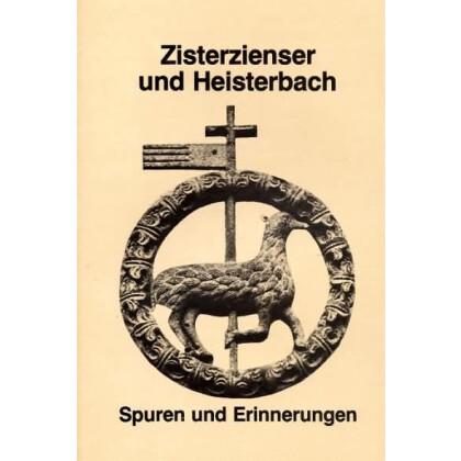 Zisterzienser und Heisterbach. Spuren und Erinnerungen. Eine Ausstellung der Stadt Königswinter