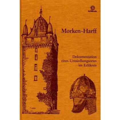 Morken Harff - Dokumentation eines Umsiedlungsrotes im Erftkreis