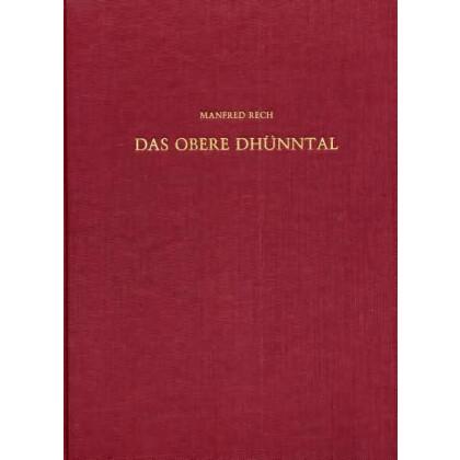 Das obere Dhünntal. Untersuchungen zur mittelalterlichen bis frühneuzeitlichen Siedlung- und Montangeschichte des Bergischen Landes
