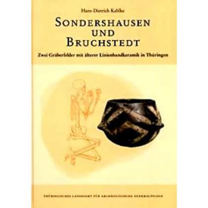 Sondershausen und Bruchstedt - Zwei Gräberfelder mit älterer Linienbandkeramik in Thüringen