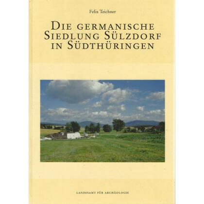 Die germanische Siedlung Sülzdorf in Südthüringen