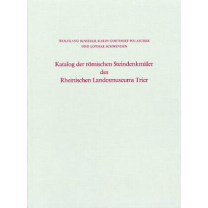 Katalog der römischen Steindenkmäler des Rheinischen Landesmuseums Trier, Band 1: Götter und Weihedenkmäler