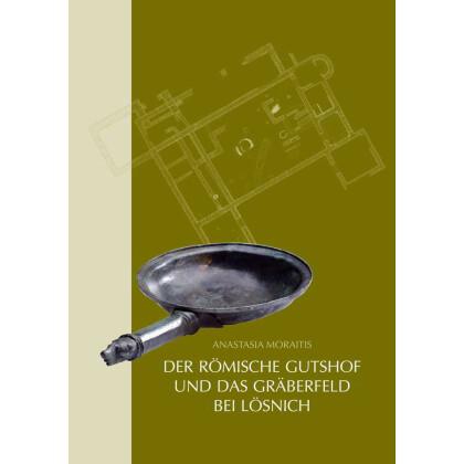 Der römische Gutshof und das Gräberfeld bei Lösnich, Kreis Bernkastel-Wittlich