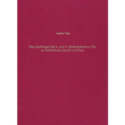 Grabhügel des 2. und 3. Jahrhunderts n. Chr. an Mittelrhein, Mosel und Saar