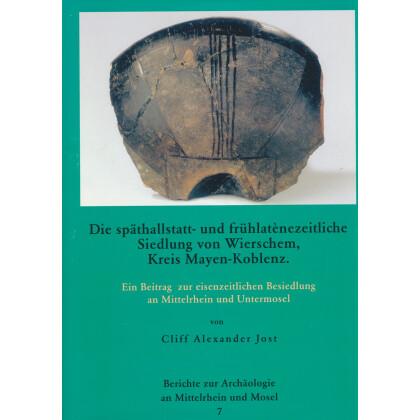Die späthallstatt- und frühlatènezeitliche Siedlung von Wierschem, Kreis Mayen-Koblenz