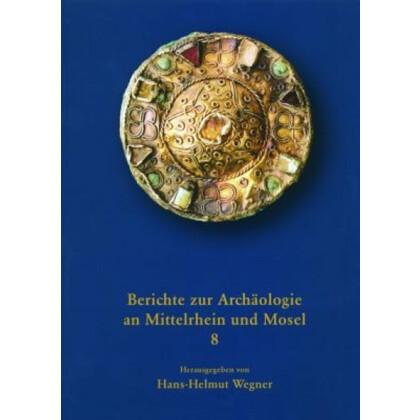 Berichte zur Archäologie an Mittelrhein und Mosel. Band 8