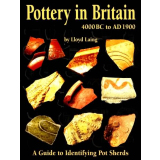 Pottery in Britain - A Guide to Identifying Pot Sherds