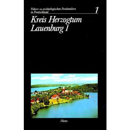 Führer zu archäologischen Denkmälern in Deutschland. Band 1: Kreis Herzogtum Lauenburg I