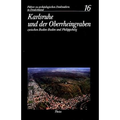 Führer zu archäologischen Denkmälern in Deutschland. Band 16: Karlsruhe und Umgebung