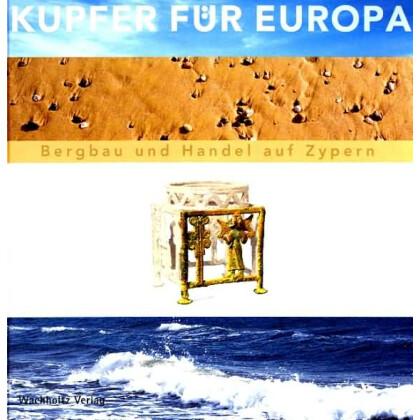 Kupfer für Europa - Bergbau und Handel auf Zypern