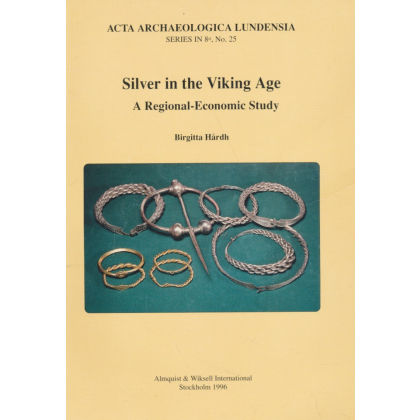 Silver in the Viking Age. A Regional - Economic Study