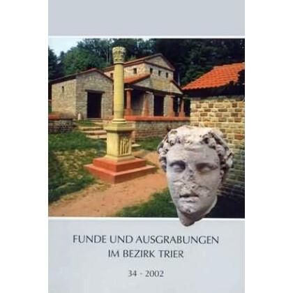 Funde und Ausgrabungen im Bezirk Trier Heft 34, 2002