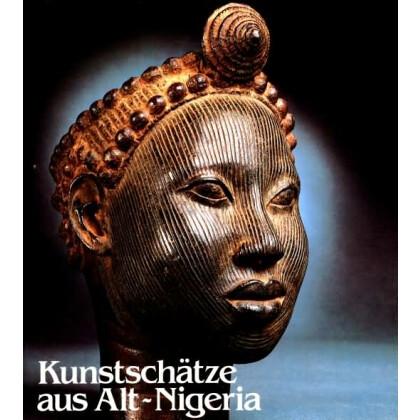 Kunstschätze aus Alt- Nigeria. Katalog zur Ausstellung des Roemer  - Museums Hildesheim 1983