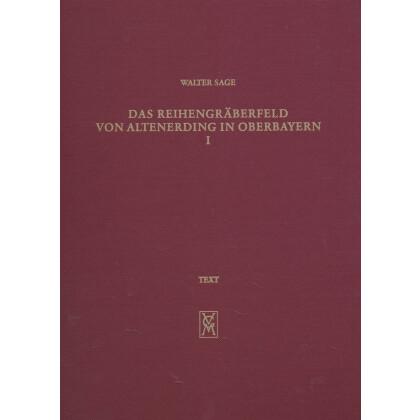 Das Reihengräberfeld von Altenerding in Oberbayern I