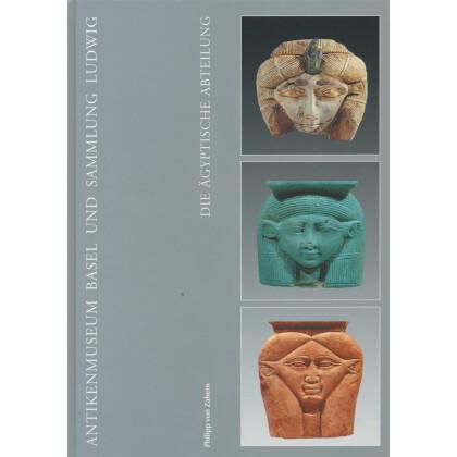 Antikenmuseum Basel und Sammlung Ludwig - Die Ägyptische Abteilung