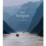 Der Yangtze - Chinas Lebensader