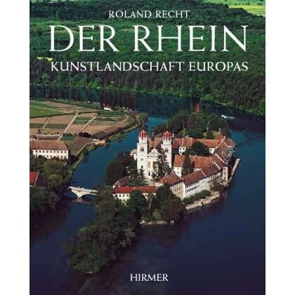 Der Rhein - Kunstlandschaft Europas