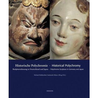 Historische Polychromie - Historical Polychromy. Skulpturenfassung in Deutschland und Japan
